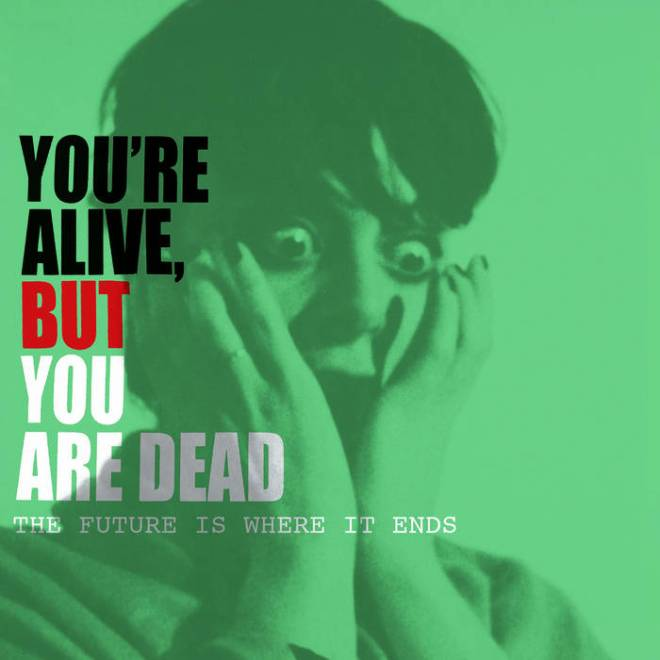 You're Alive But You'Re Dead